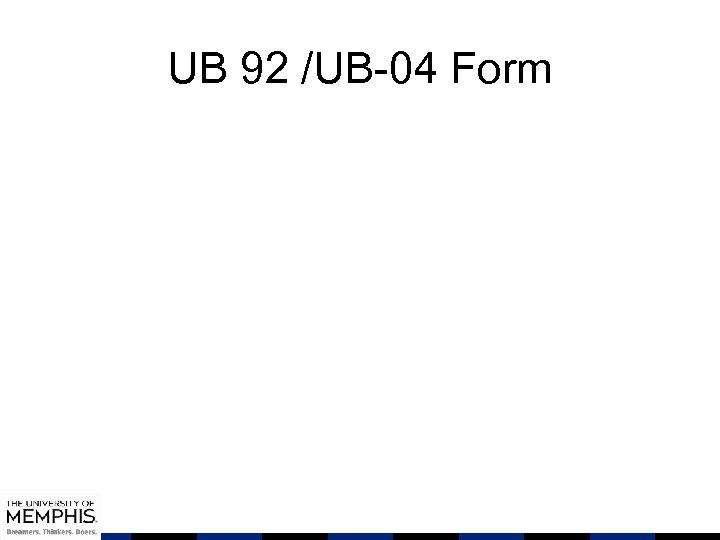 UB 92 /UB-04 Form
