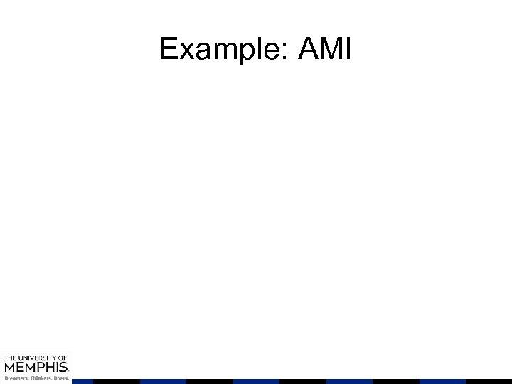 Example: AMI