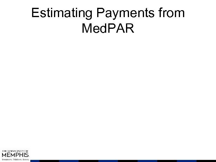 Estimating Payments from Med. PAR
