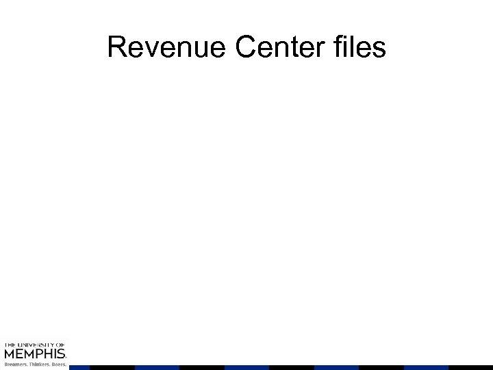 Revenue Center files