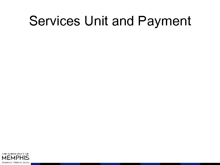 Services Unit and Payment