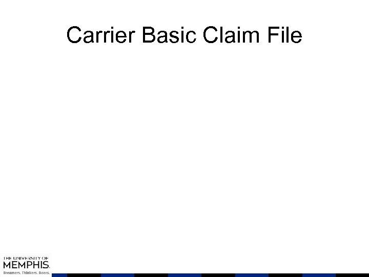 Carrier Basic Claim File