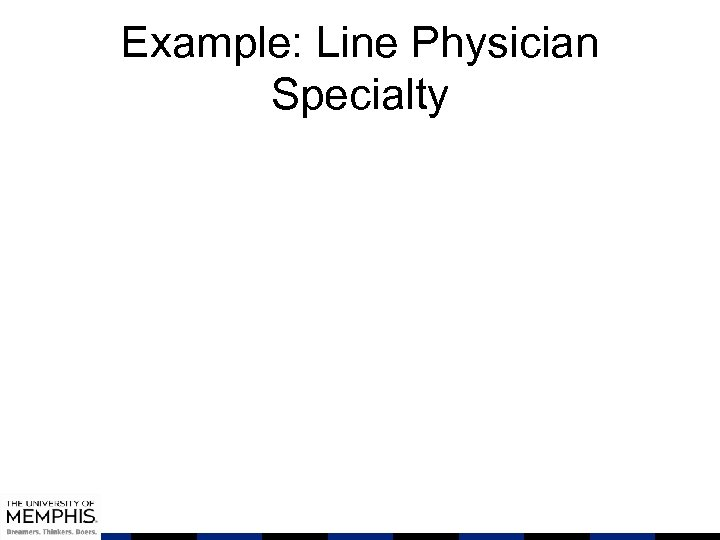 Example: Line Physician Specialty