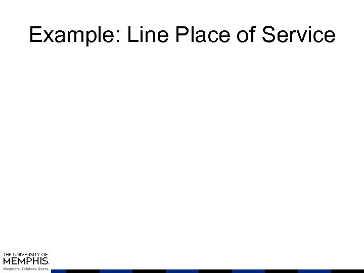 Example: Line Place of Service