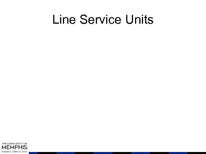 Line Service Units