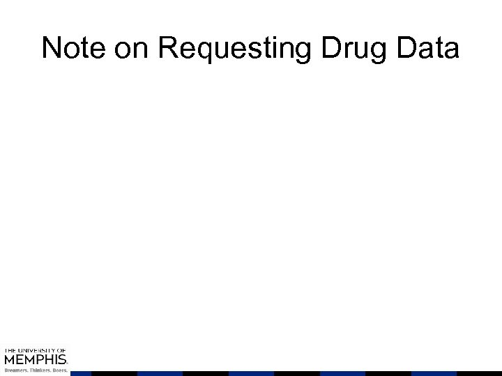 Note on Requesting Drug Data