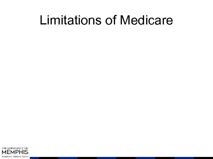 Limitations of Medicare
