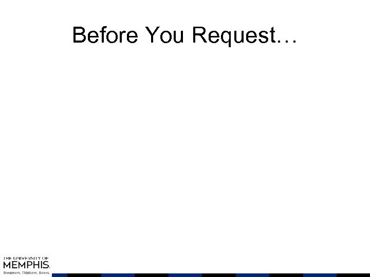 Before You Request…