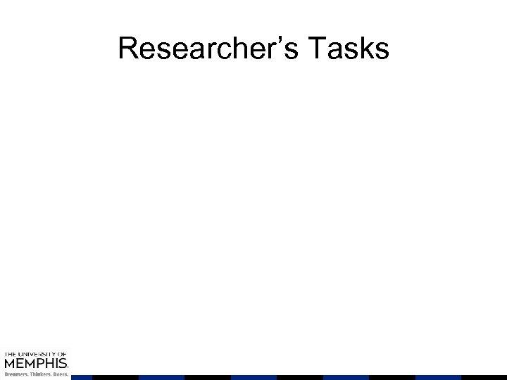 Researcher's Tasks