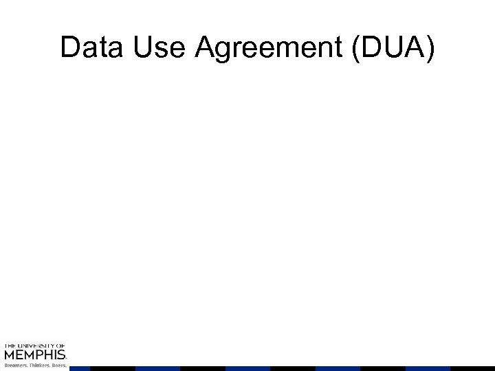 Data Use Agreement (DUA)