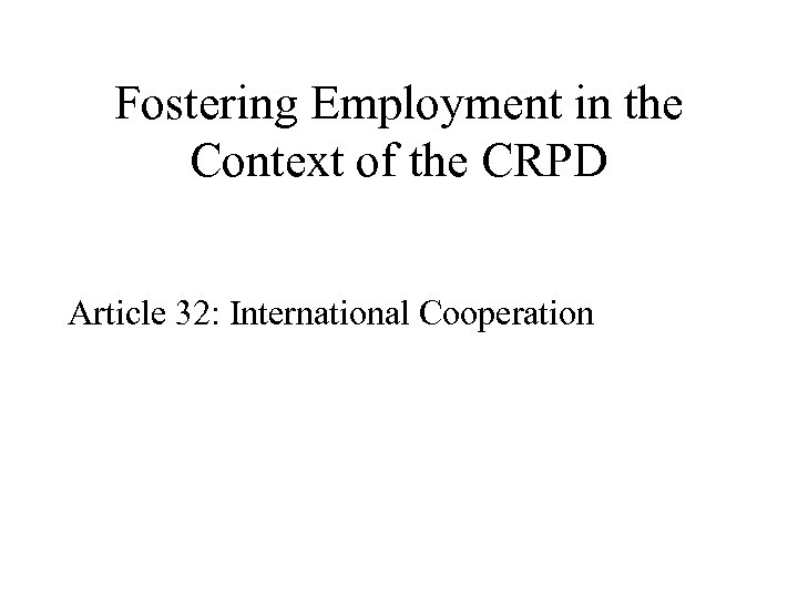 Fostering Employment in the Context of the CRPD Article 32: International Cooperation