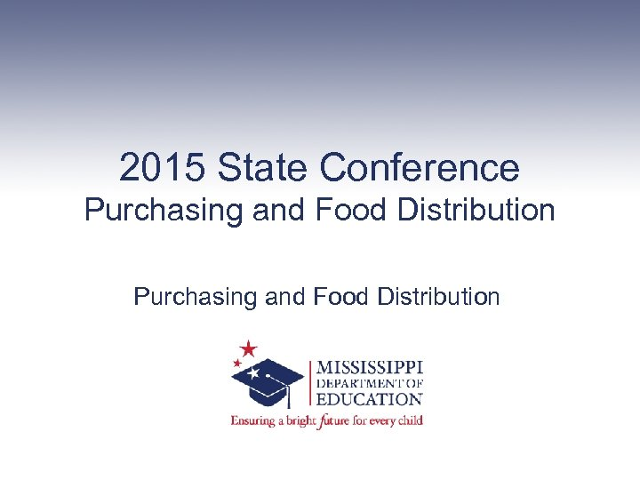 2015 State Conference Purchasing and Food Distribution