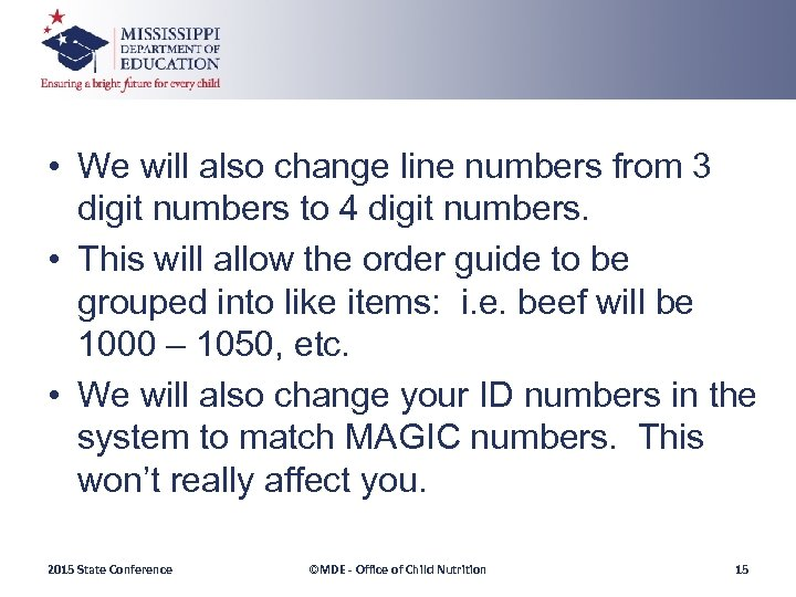 • We will also change line numbers from 3 digit numbers to 4