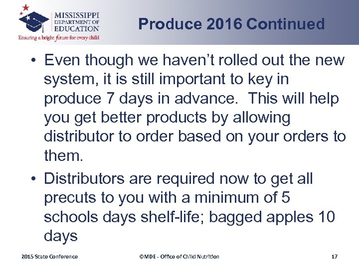 Produce 2016 Continued • Even though we haven't rolled out the new system, it