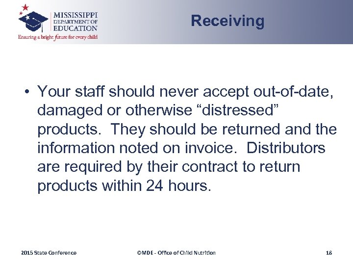 "Receiving • Your staff should never accept out-of-date, damaged or otherwise ""distressed"" products. They"