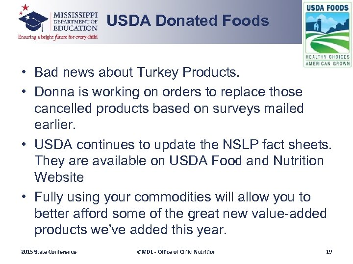 USDA Donated Foods • Bad news about Turkey Products. • Donna is working on