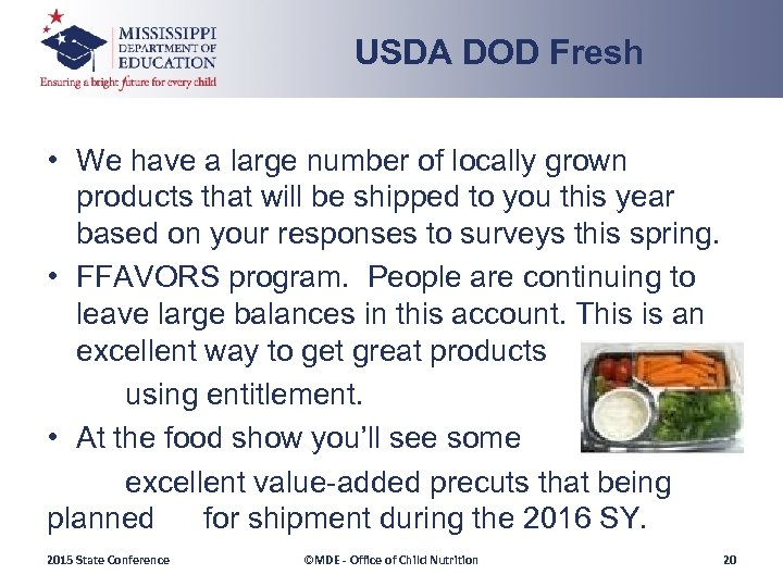 USDA DOD Fresh • We have a large number of locally grown products that