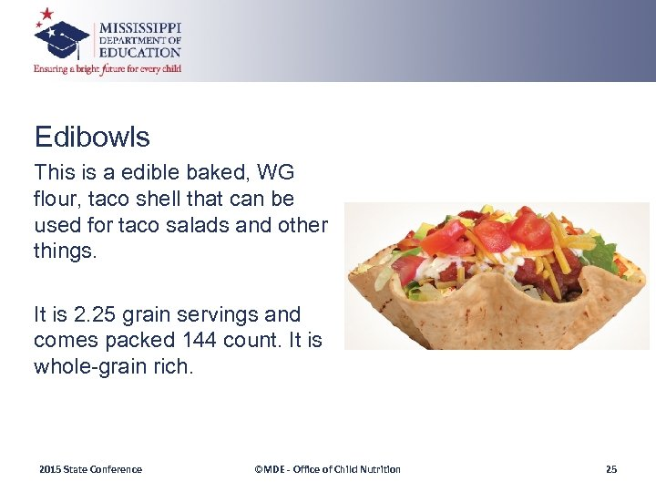 Edibowls This is a edible baked, WG flour, taco shell that can be used