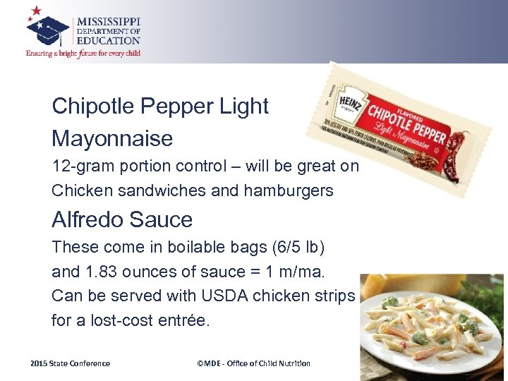 Chipotle Pepper Light Mayonnaise 12 -gram portion control – will be great on Chicken