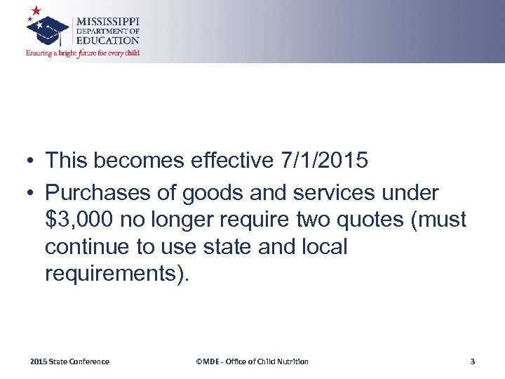 • This becomes effective 7/1/2015 • Purchases of goods and services under $3,
