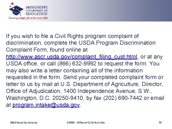 If you wish to file a Civil Rights program complaint of discrimination, complete the