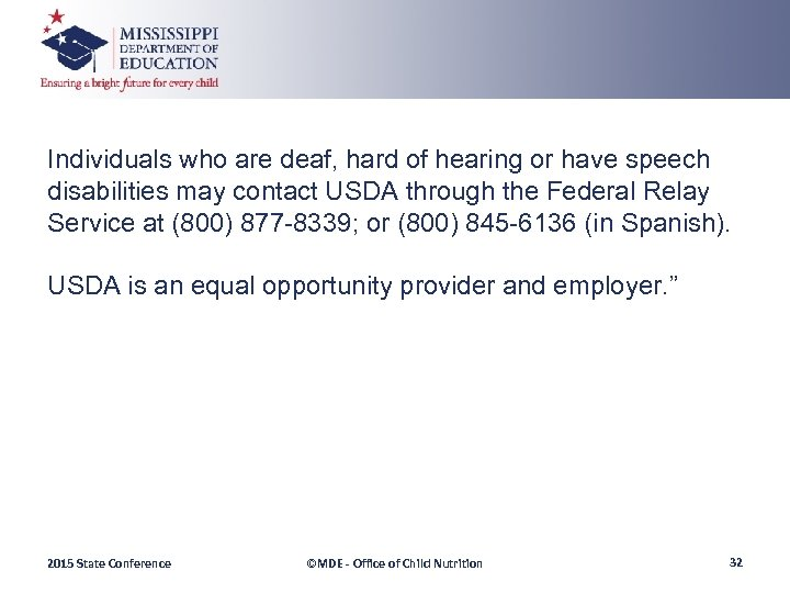 Individuals who are deaf, hard of hearing or have speech disabilities may contact USDA
