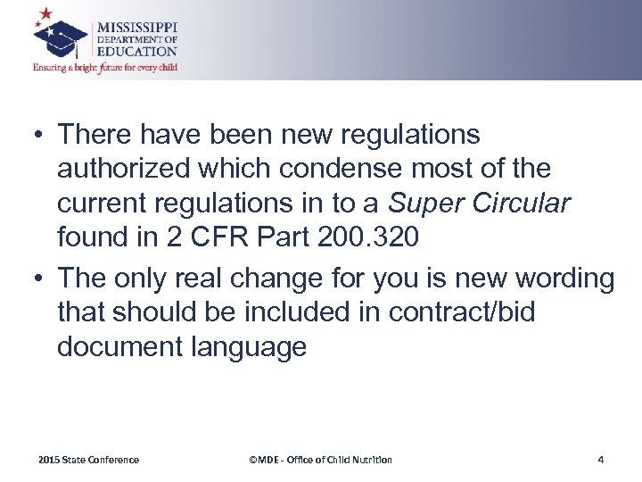 • There have been new regulations authorized which condense most of the current