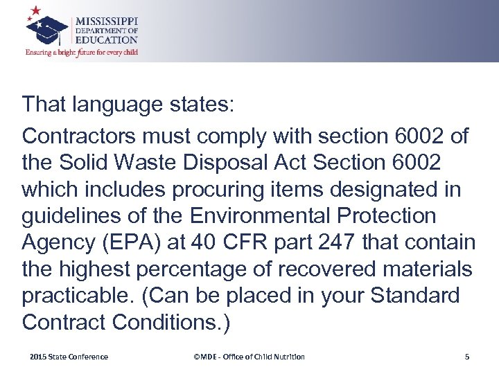 That language states: Contractors must comply with section 6002 of the Solid Waste Disposal