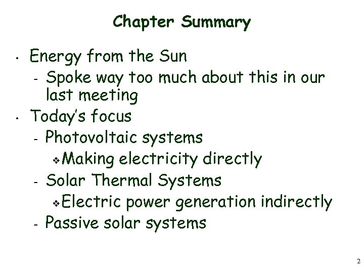 Chapter Summary • • Energy from the Sun – Spoke way too much about