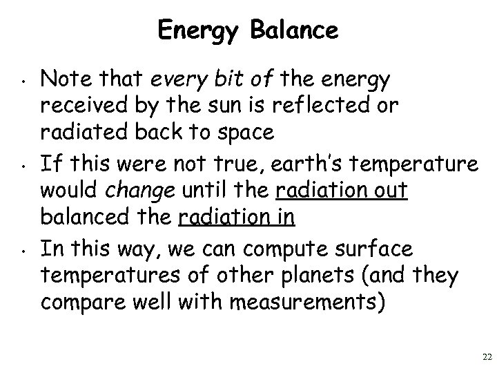 Energy Balance • • • Note that every bit of the energy received by
