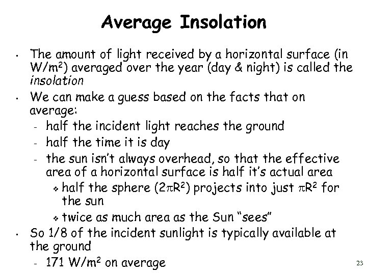 Average Insolation • • • The amount of light received by a horizontal surface