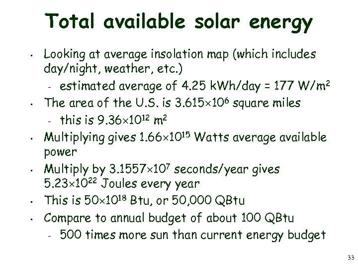 Total available solar energy • • • Looking at average insolation map (which includes