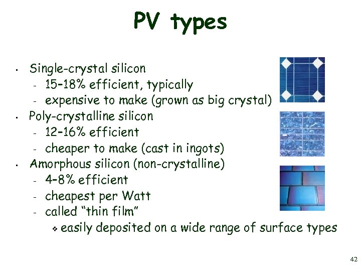 PV types • • • Single-crystal silicon – 15– 18% efficient, typically – expensive