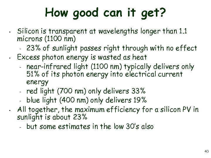 How good can it get? • • • Silicon is transparent at wavelengths longer