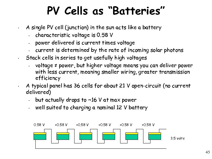 "PV Cells as ""Batteries"" • • • A single PV cell (junction) in the"