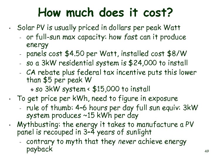 How much does it cost? • • • Solar PV is usually priced in