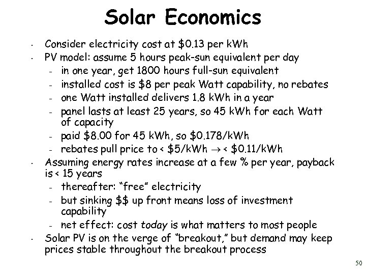 Solar Economics • • Consider electricity cost at $0. 13 per k. Wh PV