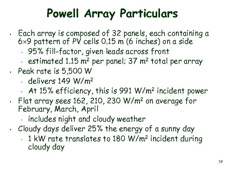Powell Array Particulars • • Each array is composed of 32 panels, each containing