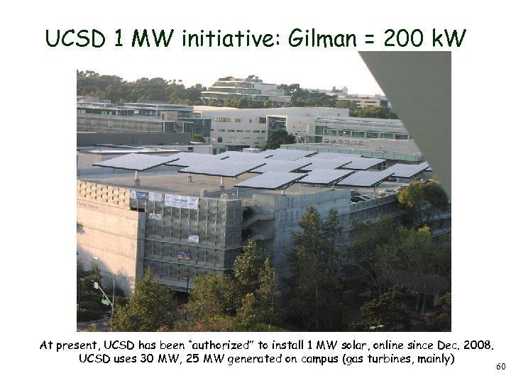 UCSD 1 MW initiative: Gilman = 200 k. W At present, UCSD has been