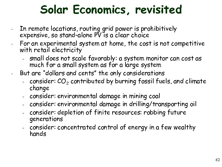 Solar Economics, revisited • • • In remote locations, routing grid power is prohibitively