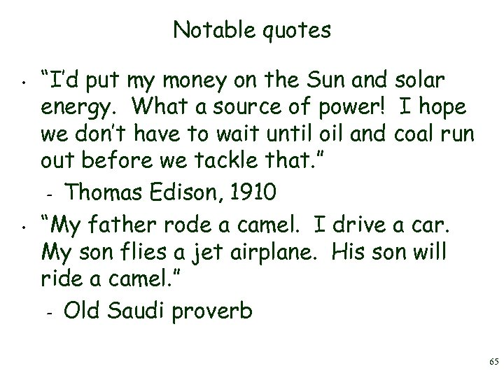 "Notable quotes • • ""I'd put my money on the Sun and solar energy."