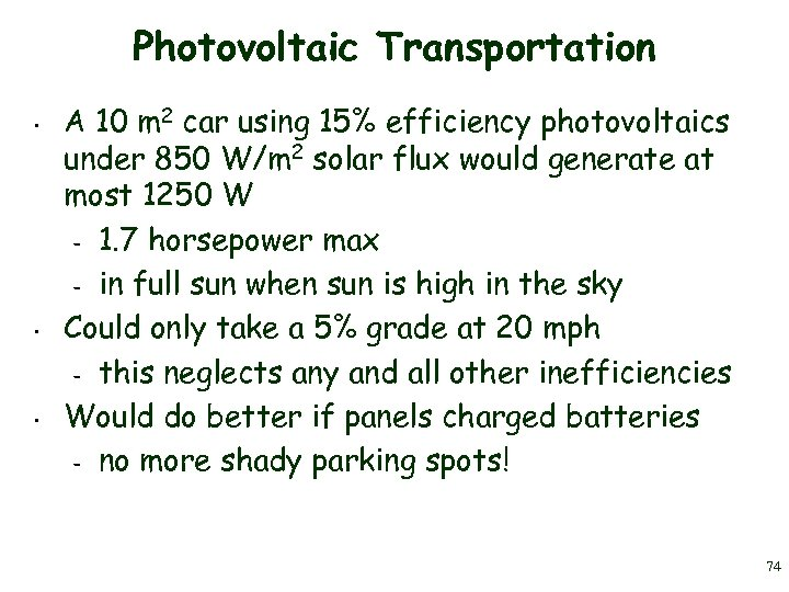 Photovoltaic Transportation • • • A 10 m 2 car using 15% efficiency photovoltaics