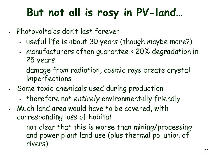 But not all is rosy in PV-land… • • • Photovoltaics don't last forever