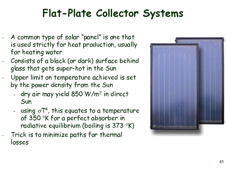 "Flat-Plate Collector Systems • • A common type of solar ""panel"" is one that"