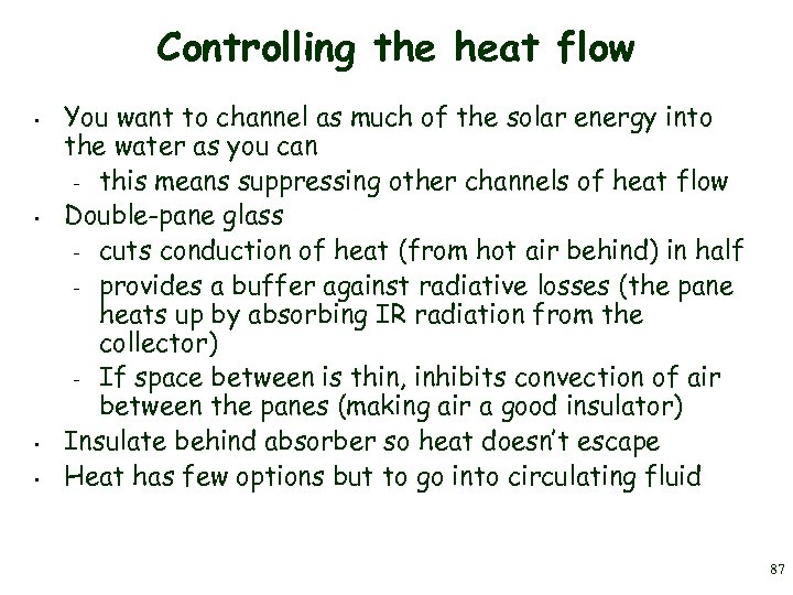 Controlling the heat flow • • You want to channel as much of the