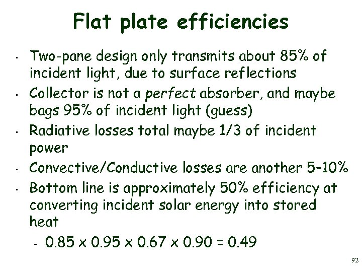 Flat plate efficiencies • • • Two-pane design only transmits about 85% of incident