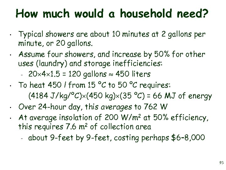 How much would a household need? • • • Typical showers are about 10