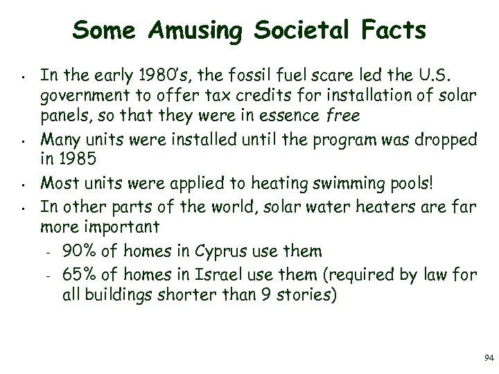 Some Amusing Societal Facts • • In the early 1980's, the fossil fuel scare