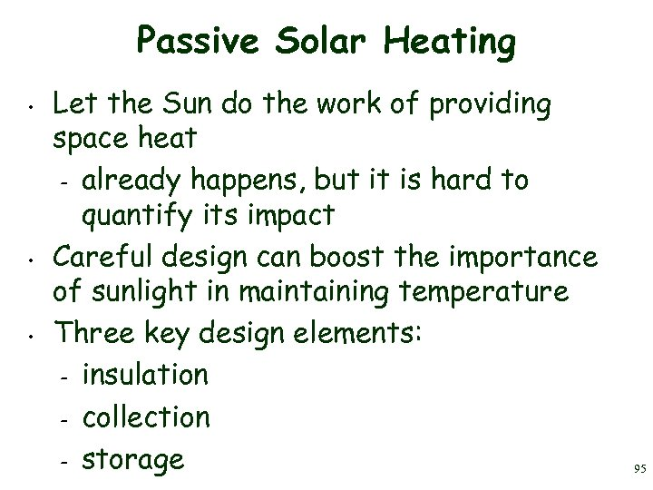 Passive Solar Heating • • • Let the Sun do the work of providing