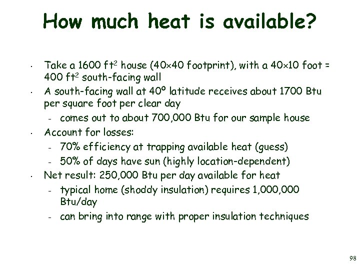 How much heat is available? • • Take a 1600 ft 2 house (40